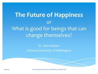 The Future of Happiness or What  is good for beings that can change themselves?