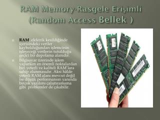 RAM  Memory - Rasgele  Erişimli ( Random  Access  Bellek )