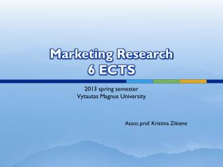 Marketing Research 6 ECTS