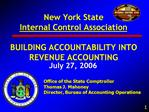 New York State  Internal Control Association  BUILDING ACCOUNTABILITY INTO REVENUE ACCOUNTING
