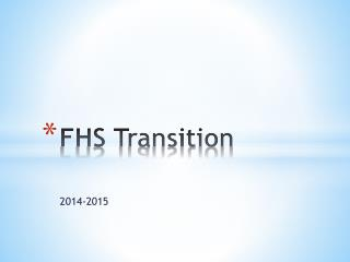 FHS Transition