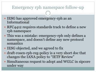Emergency  rph  namespace follow-up