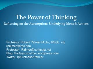 The Power of Thinking Reflecting on the Assumptions Underlying Ideas & Actions