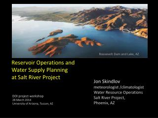 Jon Skindlov meteorologist /climatologist Water Resource Operations  Salt River Project,