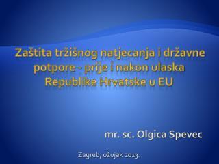 Zaštita tržišnog natjecanja i državne potpore - prije i nakon ulaska Republike Hrvatske u EU