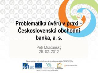 Problematika úvěrů v praxi – Československá obchodní banka, a. s.