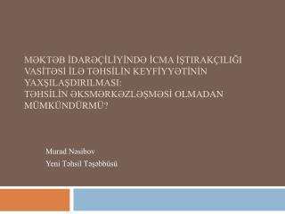Murad Nəsibov Yeni Təhsil Təşəbbüsü