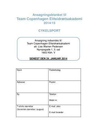 Ansøgningsblanket til  Team Copenhagen Eliteidrætsakademi 2014/15 CYKELSPORT