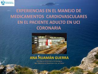 ANA HUAMÁN GUERRA Enf .  Esp  en  Enfermería Cardiológica