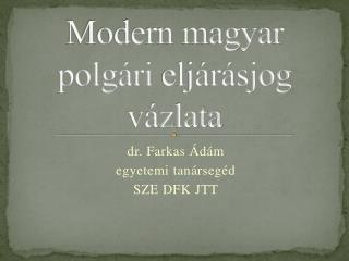 Modern magyar polgári  eljárásjog vázlata