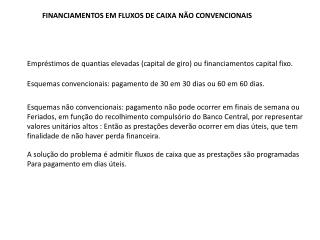 FINANCIAMENTOS EM FLUXOS DE CAIXA N�O CONVENCIONAIS
