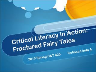Critical Literacy in Action: Fractured Fairy Tales