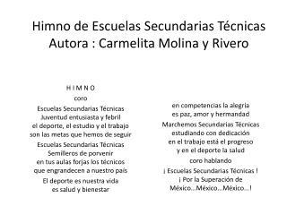 Himno de Escuelas Secundarias Técnicas  Autora : Carmelita Molina y Rivero