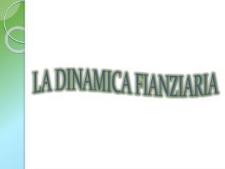 LA DINAMICA FIANZIARIA