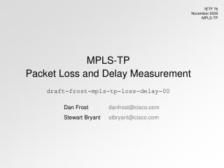 MPLS-TP Packet Loss and Delay Measurement draft-frost-mpls-tp-loss-delay-00