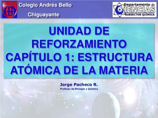 UNIDAD DE REFORZAMIENTO CAPÍTULO 1: ESTRUCTURA ATÓMICA DE LA MATERIA