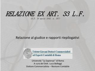 RELAZIONE EX ART. 33 L.F. (R.D. 16 marzo 1942, n. 267)