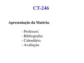 Apresentação da Matéria : - Professor; - Bibliografia; - Calendário; - Avaliação.