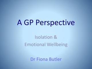 A GP Perspective