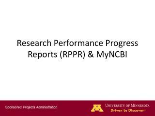 Research Performance Progress  Reports (RPPR) & MyNCBI
