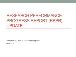 Research Performance Progress Report (RPPR) Update