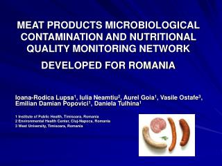 MEAT PRODUCTS MICROBIOLOGICAL CONTAMINATION AND NUTRITIONAL QUALITY MONITORING NETWORK DEVELOPED FOR ROMANIA