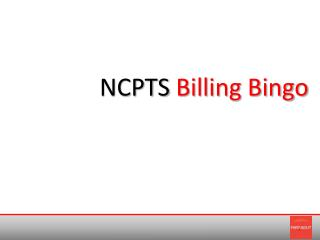 NCPTS  Billing Bingo