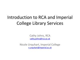 Introduction to RCA and Imperial College Library Services