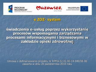 e ZOZ- system