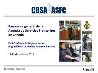 Panorama general de la  Agencia de Servicios Fronterizos de Canadá