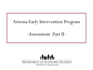 Arizona Early Intervention Program -Assessment  Part II-
