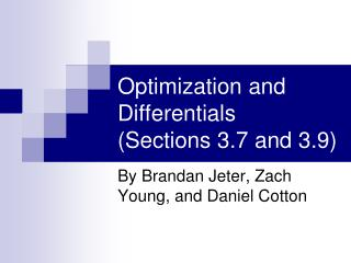 Optimization and Differentials (Sections 3.7 and 3.9)