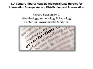 2 1 st  Century library: Next Era Biological  D ata Hurdles for