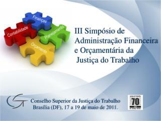 III Simpósio de Administração Financeira e Orçamentária da  Justiça do Trabalho