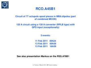 RCO.A45B1 Circuit of 77  octupole  spool pieces in MBA dipoles (part of combined MCOD )