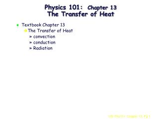 Physics 101:  Chapter 13 The Transfer of Heat