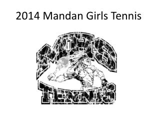 2014 Mandan Girls Tennis