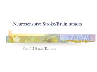 Neurosensory: Stroke