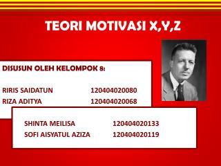 TEORI MOTIVASI  X,Y,Z