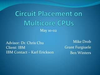 Circuit Placement on  Multicore  CPUs