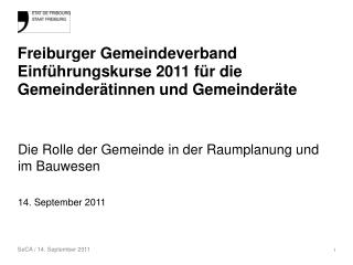 Freiburger Gemeindeverband Einführungskurse 2011 für die Gemeinderätinnen und Gemeinderäte