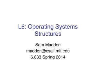 L6: Operating Systems Structures