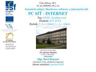 Číslo šablony: III/2 VY_32_INOVACE_P4_1.12 Tematická oblast: Hardware, software a informační sítě