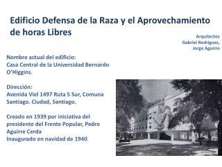 Nombre actual del edificio: Casa Central de la Universidad Bernardo O'Higgins. Dirección: