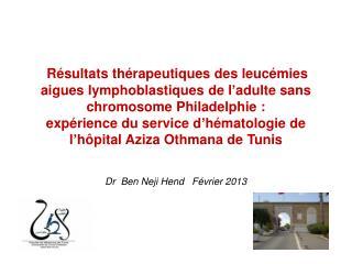 Dr  Ben  Neji Hend    Février 2013