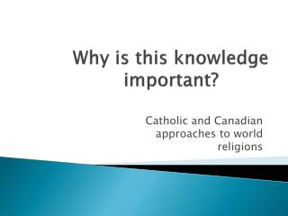 Why is this knowledge important?