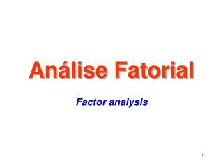 An�lise Fatorial