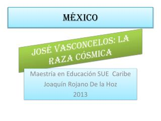 José Vasconcelos: La raza cósmica