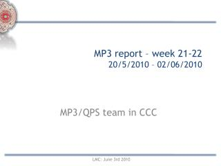MP3 report – week  21-22  20/5/2010  –  02/06/2010