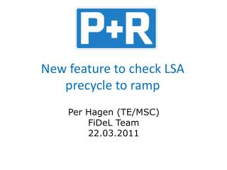 New feature to check LSA precycle to ramp